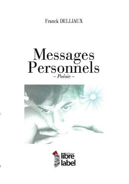 MESSAGES PERSONNELS - Franck DELLIAUX - Libre Label