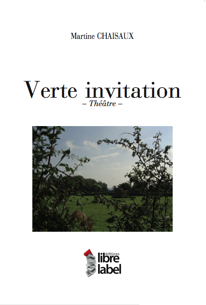 VERTE INVITATION - Martine CHAISAUX - Libre Label